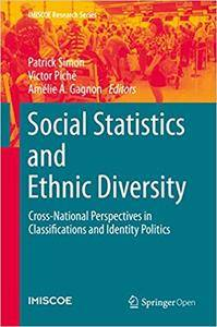 Social Statistics and Ethnic Diversity: Cross-National Perspectives in Classifications and Identity Politics