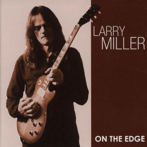 Larry Miller - On The Edge (2012)