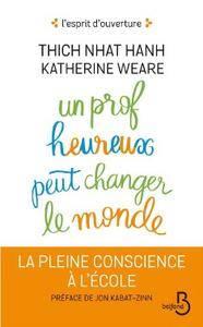 """Thich Nhat Hanh, Katherine Weare, """"Un prof heureux peut changer le monde"""""""