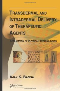 Transdermal and Intradermal Delivery of Therapeutic Agents: Application of Physical Technologies (repost)