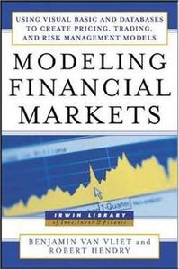 Modeling financial markets : using Visual Basic.NET and databases to create pricing, trading and risk management models (Repost