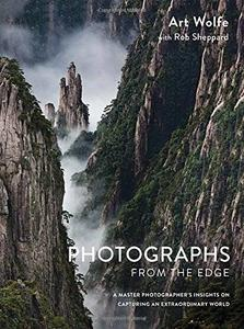Photographs from the Edge: A Master Photographer's Insights on Capturing an Extraordinary World (repost)