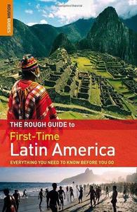The Rough Guide First-Time Latin America (Rough Guides) (Repost)