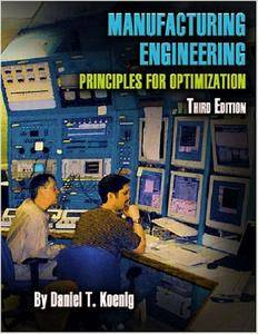 Manufacturing Engineering: Principles for Optimization, Third Edition