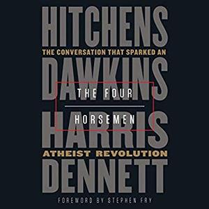 The Four Horsemen: The Conversation That Sparked an Atheist Revolution [Audiobook]
