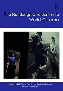 The Routledge Companion to World Cinema (Routledge Media and Cultural Studies Companions)