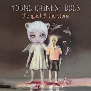 Young Chinese Dogs - The Quiet & the Storm (2019)