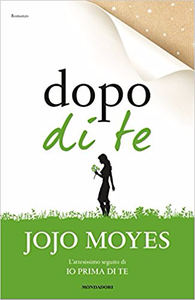 Dopo di te - Jojo Moyes (Repost)