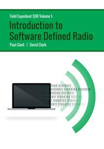"""Paul Clark, David Clark, """"Field Expedient SDR: Introduction to Software Defined Radio"""", Vol. 1, 2 ed."""