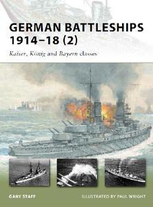 German Battleships 1914-18 (2): Kaiser, Konig and Bayern Classes (Osprey New Vanguard 167)