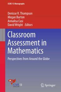 Classroom Assessment in Mathematics: Perspectives from Around the Globe