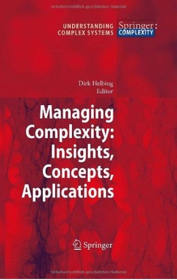 Managing Complexity: Insights, Concepts, Applications [Repost]