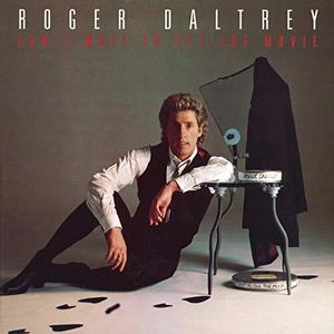 Roger Daltrey - Can't Wait To See The Movie (1987/2019)
