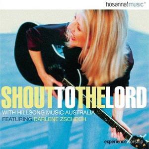 Hillsong Australia - Hosanna! Music: Shout To The Lord [LIVE] (1998)