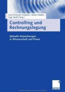 Controlling und Rechnungslegung: Aktuelle Entwicklungen in Wissenschaft und Praxis