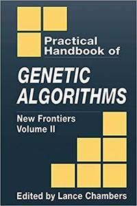The Practical Handbook of Genetic Algorithms: New Frontiers [Repost]