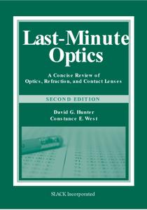 Last-Minute Optics: A Concise Review of Optics, Refraction, and Contact Lenses (2nd Edition) (Repost)