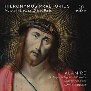 David Skinner & Stephen Farr - Hieronymus Praetorius: Motets in 8, 10, 12, 16 & 20 Parts (2019)