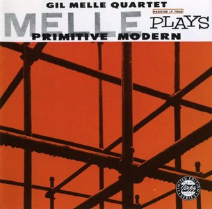 Gil Melle Quartet - Primitive Modern/Quadrama (1957) {Prestige OJCCD-1712-2 rel 1991}
