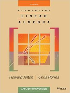 Elementary Linear Algebra: Applications Version, 11th Edition