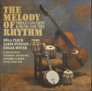 Bela Fleck / Zakir Hussain / Edgar Meyer - Melody Of Rhythm (2009) {Koch}
