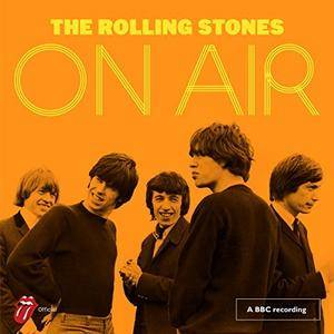 The Rolling Stones - On Air (Deluxe Edition) (2017)