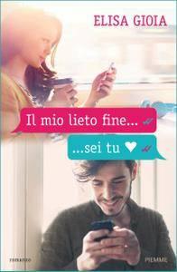 Elisa Gioia - Il mio lieto fine...sei tu