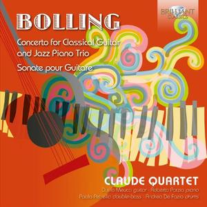 Claude Quartet - Claude Bolling: Concerto for Classical Guitar and Jazz Piano Trio, Sonate pour Guitare (2016)