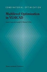 Multilevel Optimization in VLSICAD (Combinatorial Optimization)(Repost)