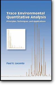 "Paul R. Loconto, ""Trace Environmental Quantitative Analysis: Principles, Techniques, and Applications"""