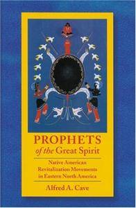 Prophets of the Great Spirit: Native American Revitalization Movements in Eastern North America