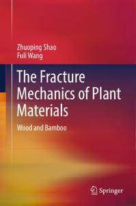 The Fracture Mechanics of Plant Materials: Wood and Bamboo