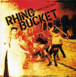 Rhino Bucket - And Then It Got Ugly (2006) Repost