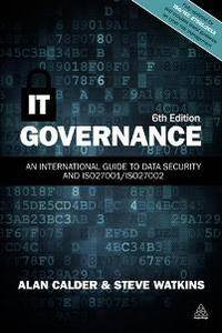 IT Governance : An International Guide to Data Security and ISO27001/ISO27002, Sixth Edition