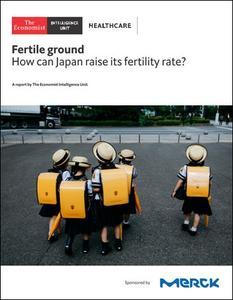 The Economist (Intelligence Unit) - Fertile ground, How can Japan raise its fertility rate (2018)
