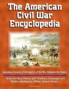 The American Civil War Encyclopedia