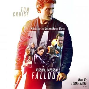 Lorne Balfe - Mission: Impossible - Fallout (Music from the Motion Picture) (2018)