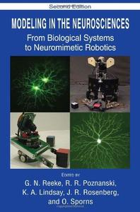 Modeling in the Neurosciences From Biological Systems to Neuromimetic Robotics