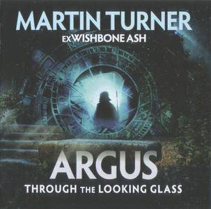 Martin Turner's Wishbone Ash - Argus: Through The Looking Glass (2017)