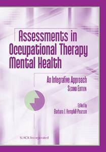 Assessments in Occupational Therapy Mental Health: An Integrative Approach, 2nd Edition (repost)