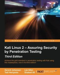 Kali Linux 2 Assuring Security by Penetration Testing, Third Edition (repost)