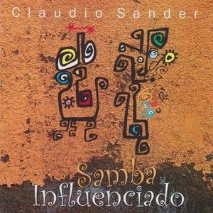 Claudio Sander - Samba Influenciado (2010)