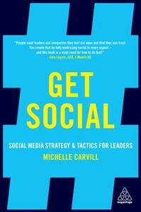 Get Social : Social Media Strategy and Tactics for Leaders