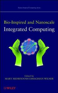 Bio-Inspired and Nanoscale Integrated Computing (Nature-Inspired Computing Series)