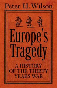 Europe's Tragedy: A History of the Thirty Years War (Repost)