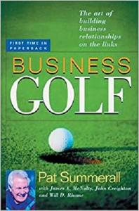 Business Golf: The Art of Building Business Relationships on the Links