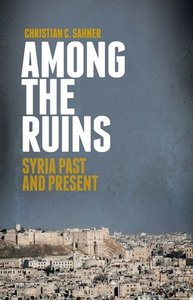 Among the Ruins: Syria Past and Present (repost)