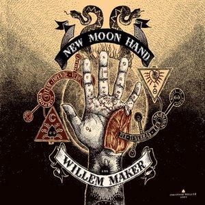 Willem Maker - New Moon Hand (2009)