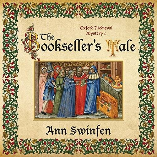 Ann Swinfen - The Bookseller's Tale: Oxford Medieval Mysteries, Book 1