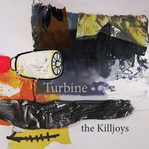 The Killjoys - Turbine (2019)